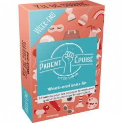 PARENT EPUISE : KIT DE SURVIE WEEK END SANS FIN
