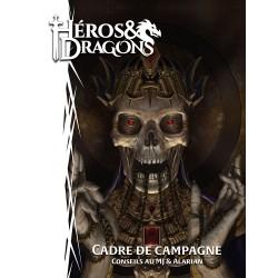 HEROS ET DRAGONS - CADRE DE CAMPAGNE